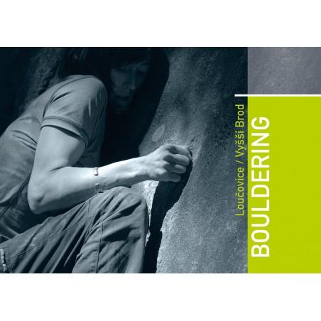 Bouldering Loucovice und Vyssi Brod